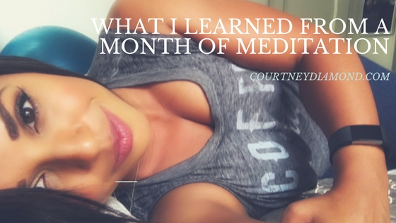 What I Learned From a Month ofMeditation