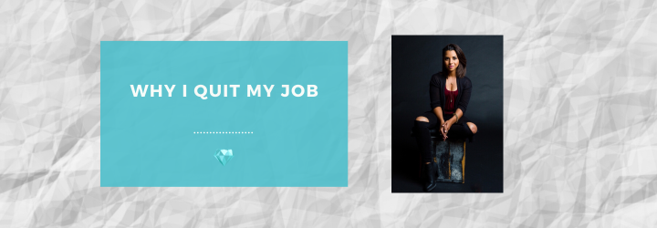Why I Quit MyJob